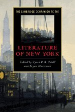 The Cambridge Companion to the Literature of New York (Cambridge Companions to Literature) - Cyrus R. K. Patell; Bryan Waterman