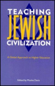 Teaching Jewish Civilization: A Global Approach to Higher Education - Moshe Davis
