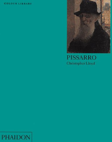 Pissarro: Colour Library (Phaidon Colour Library) - Christopher Lloyd