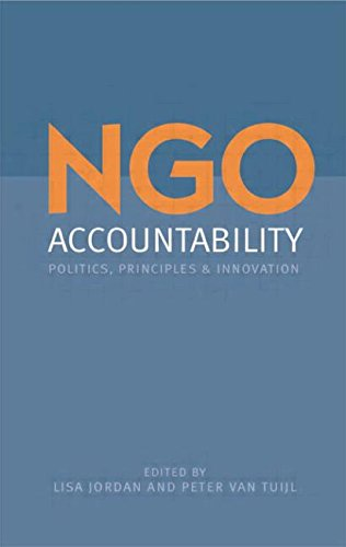 NGO Accountability: Politics, Principles and Innovations - Lisa Jordan; Peter van Tuijl; Mike Edwards