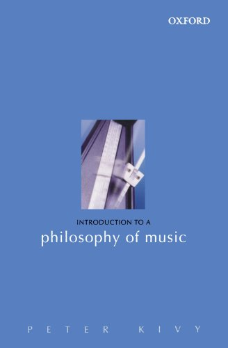 Introduction to a Philosophy of Music - Peter Kivy