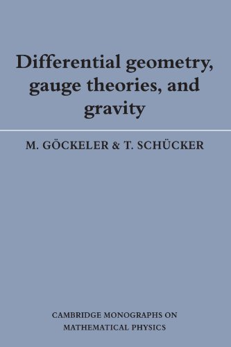Differential Geometry, Gauge Theories, and Gravity (Cambridge Monographs on Mathematical Physics) - M. G?ckeler; T. Sch?cker