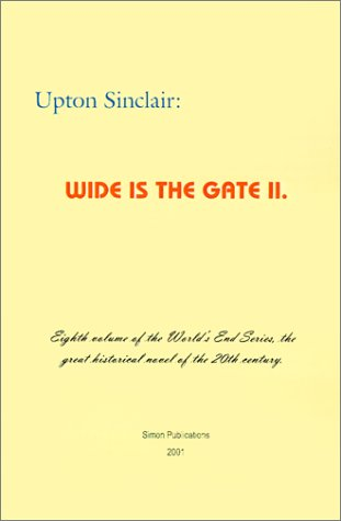 Wide is the Gate II (World's End) - Upton Sinclair