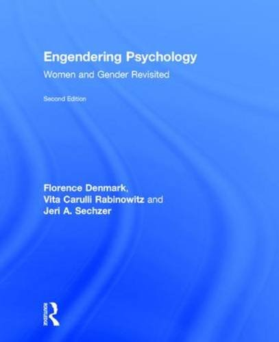 Engendering Psychology: Women and Gender Revisited - Florence Denmark; Vita Carulli Rabinowitz; Jeri A. Sechzer