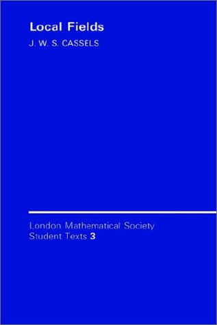 Local Fields (London Mathematical Society Student Texts) - J. W. S. Cassels