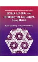 Student Solutions Manual for Golubitsky/Dellnitz's Linear Algebra and Differential Equations Using MATLAB - Martin Golubitsky