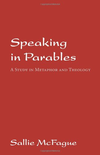Speaking in Parables - Sallie McFague