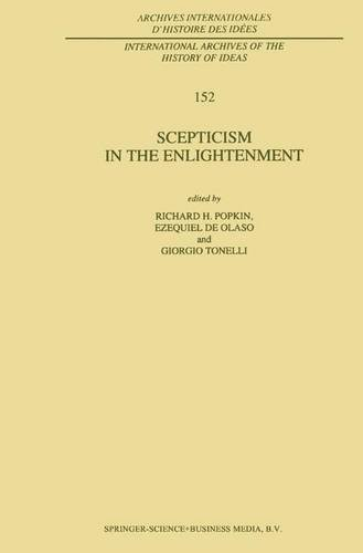 Scepticism in the Enlightenment (International Archives of the History of Ideas   Archives internationales d'histoire des id?es) - R.H. Popkin; Ezequiel de Olaso; Giorgio Tonelli