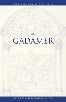On Gadamer (Philosopher (Wadsworth)) - Patricia Johnson