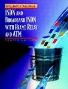 ISDN and Broadband ISDN with Frame Relay and ATM (4th Edition) - William Stallings
