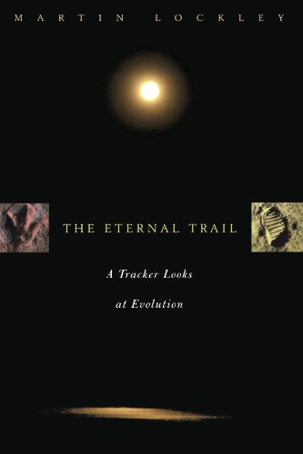 The Eternal Trail: A Tracker Looks at Evolution - Martin Lockley