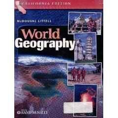 McDougal Littell World Geography, California Edition - Daniel D. Arreola; Marci Smith Deal; James F. Petersen; Rickie Sanders