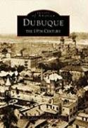 Dubuque:   The 19th Century  (IA)   (Images of America) - John T. Tigges; James L. Shaffer