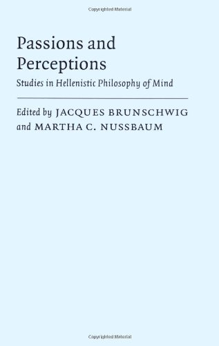 Passions and Perceptions: Studies in Hellenistic Philosophy of Mind - Jacques Brunschwig; Martha C. Nussbaum