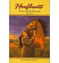 Katie and the Mustang: Book 2 (Hoofbeats: Katie and the Mustang) - Kathleen Duey