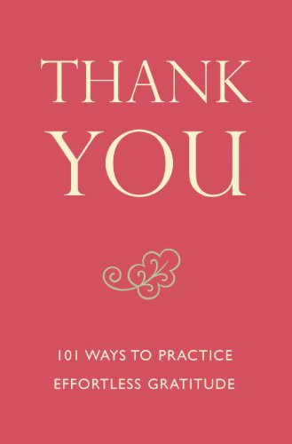 Thank You: 101 Ways to Practice Effortless Gratitude (Little Book. Big Idea.) - Anna Krusinski