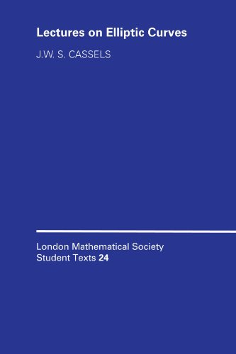 Lectures on Elliptic Curves (London Mathematical Society Student Texts, Vol. 24) - J. W. S. Cassels