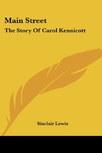 Main Street: The Story Of Carol Kennicott - Sinclair Lewis