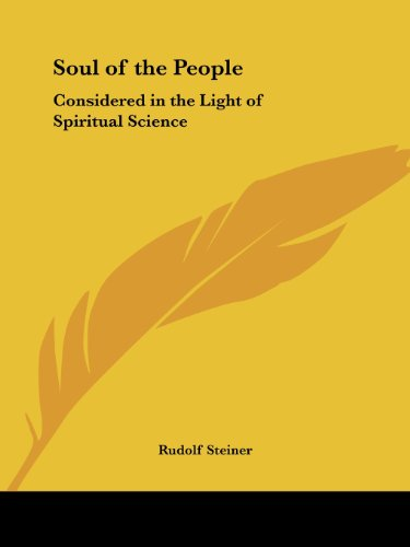 Soul of the People: Considered in the Light of Spiritual Science - Rudolf Steiner