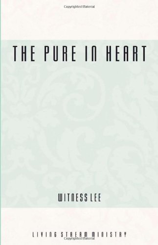 Pure in Heart, The - Witness Lee