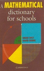 A Mathematical Dictionary for Schools - Brian Bolt; David Hobbs