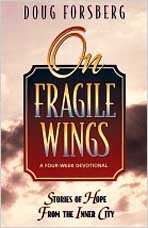 On Fragile Wings: Stories of Hope from the Inner City - Doug Forsberg