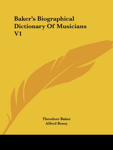 Baker's Biographical Dictionary Of Musicians V1 - Theodore Baker
