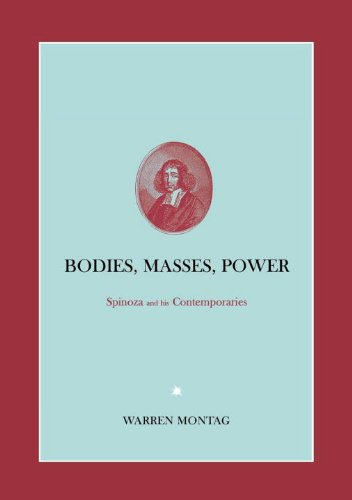Bodies, Masses, Power: Spinoza and His Contemporaries - Warren Montag
