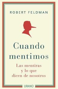 Cuando mentimos (Spanish Edition) - Robert Feldman