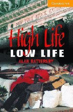 High Life, Low Life Level 4 Intermediate Book with Audio CDs (2) Pack (Cambridge English Readers) - Alan Battersby
