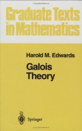Galois Theory (Graduate Texts in Mathematics) - Harold M. Edwards