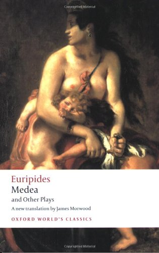 Medea and Other Plays (Oxford World's Classics) - Euripides