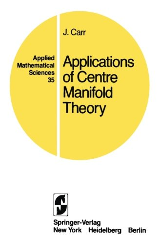 Applications of Centre Manifold Theory (Applied Mathematical Sciences) - Jack Carr