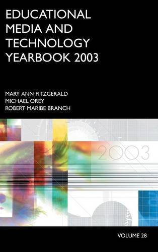 Educational Media and Technology Yearbook 2003: - Mary Ann Fitzgerald; Michael Orey; Robert Maribe Branch; Michael Maribe Orey; Robert Branch