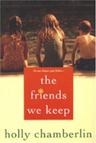 The Friends We Keep - Holly Chamberlin
