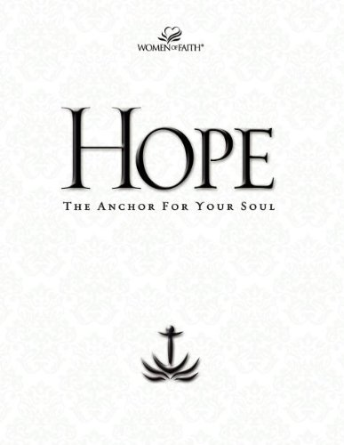 Hope: The Anchor for Your Soul (Women of Faith Study Guide Series) - Women of Faith