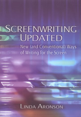 Screenwriting Updated: New (And Conventional) Ways of Writing for the Screen - Linda Aronson