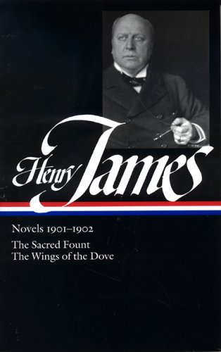 Henry James: Novels 1901-1902: The Sacred Fount / The Wings of the Dove - Henry James