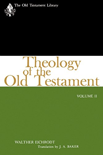 Theology of the Old Testament, Volume Two (The Old Testament Library) - Walther Eichrodt