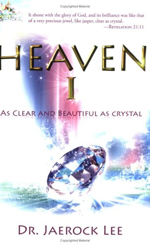 Heaven 1: As Clear and Beautiful as Crystal - Jaerock Lee