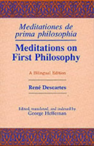 Meditations on First Philosophy / Meditationes de prima philosophia: A Bilingual Edition (English and Latin Edition) - Rene Descartes