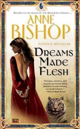 Dreams Made Flesh (Black Jewels, Book 5) - Anne Bishop