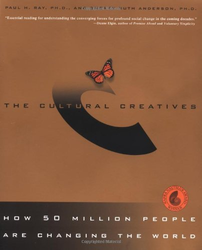 The Cultural Creatives: How 50 Million People Are Changing the World - Paul H. Ray Ph.D., Sherry Ruth Anderson