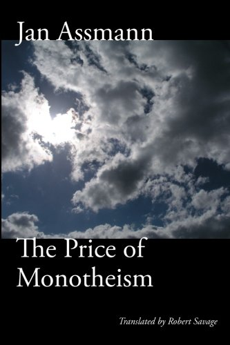 The Price of Monotheism - Jan Assmann