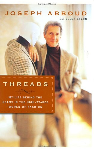 Threads: My Life Behind the Seams in the High-Stakes World of Fashion - Joseph Abboud; Ellen Stern