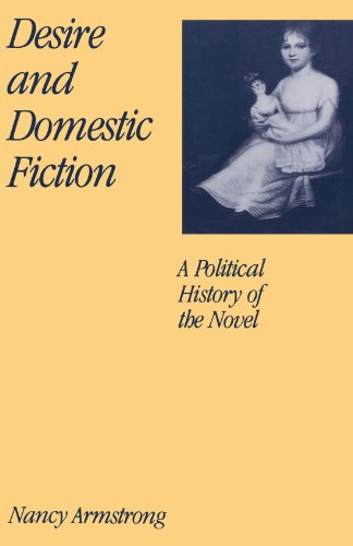 Desire and Domestic Fiction: A Political History of the Novel - Nancy Armstrong
