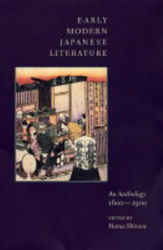 Early Modern Japanese Literature: An Anthology, 1600-1900 (Translations from the Asian Classics) - Haruo Shirane