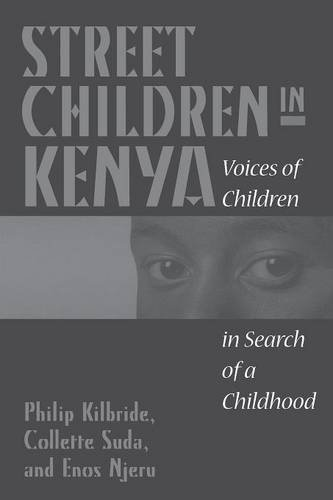 Street Children in Kenya: Voices of Children in Search of a Childhood - Philip L. Kilbride; Collette A. Suda; Enos Njeru; Collette Suda; Philip Kilbride