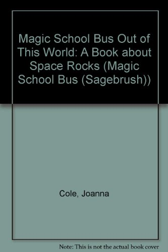 Magic School Bus Out of This World: A Book about Space Rocks (Magic School Bus (Sagebrush)) - Joanna Cole; Jackie Posner
