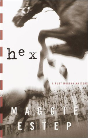 Hex: A Ruby Murphy Mystery (Ruby Murphy Mysteries) - Maggie Estep